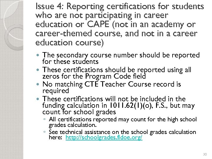 Issue 4: Reporting certifications for students who are not participating in career education or