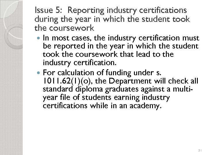 Issue 5: Reporting industry certifications during the year in which the student took the