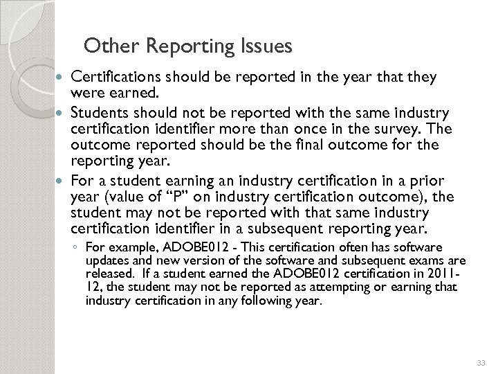Other Reporting Issues Certifications should be reported in the year that they were earned.