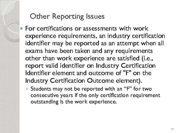 Other Reporting Issues For certifications or assessments with work experience requirements, an industry certification
