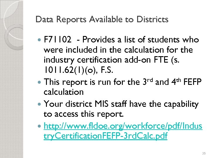 Data Reports Available to Districts F 71102 - Provides a list of students who