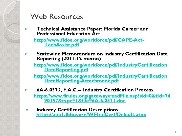 Web Resources Technical Assistance Paper: Florida Career and Professional Education Act http: //www. fldoe.