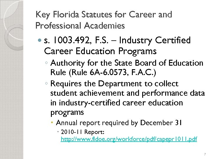 Key Florida Statutes for Career and Professional Academies s. 1003. 492, F. S. –
