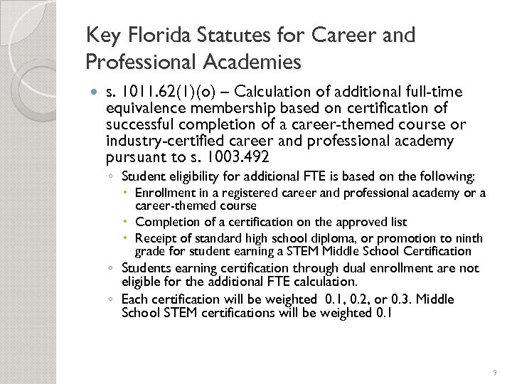 Key Florida Statutes for Career and Professional Academies s. 1011. 62(1)(o) – Calculation of