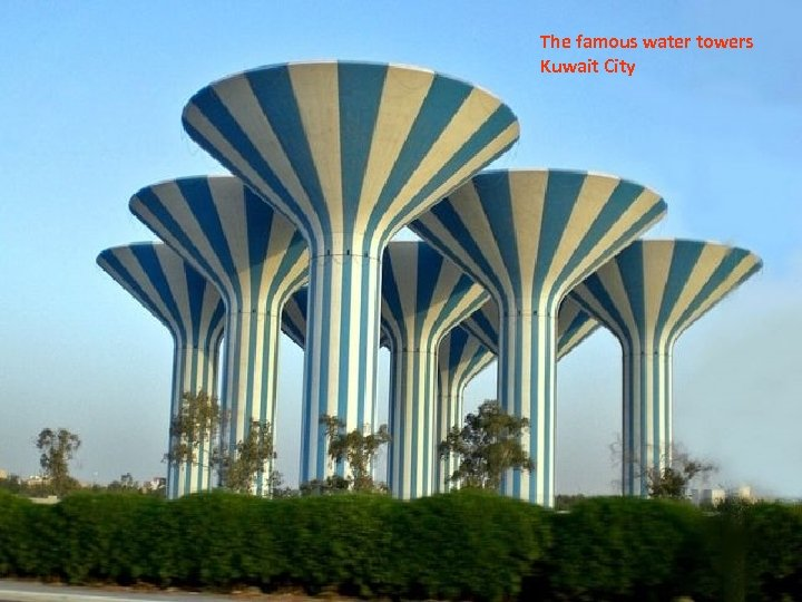The famous water towers Kuwait City