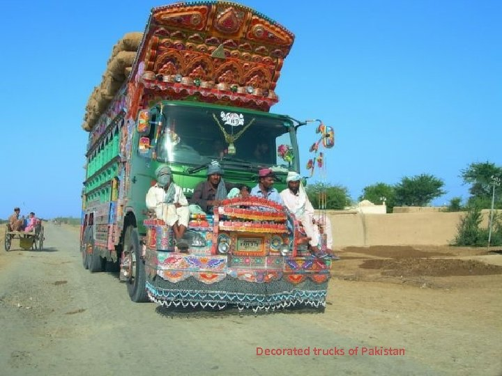 Decorated trucks of Pakistan