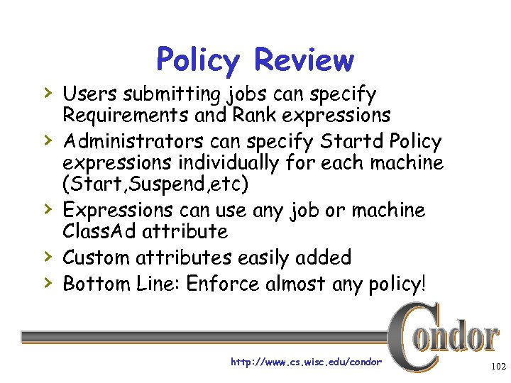 Policy Review › Users submitting jobs can specify › › Requirements and Rank expressions