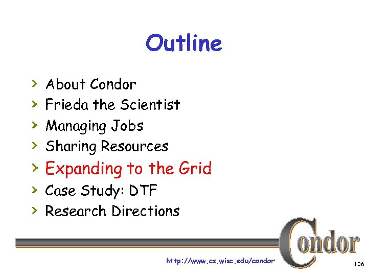 Outline › › About Condor Frieda the Scientist Managing Jobs Sharing Resources › Expanding