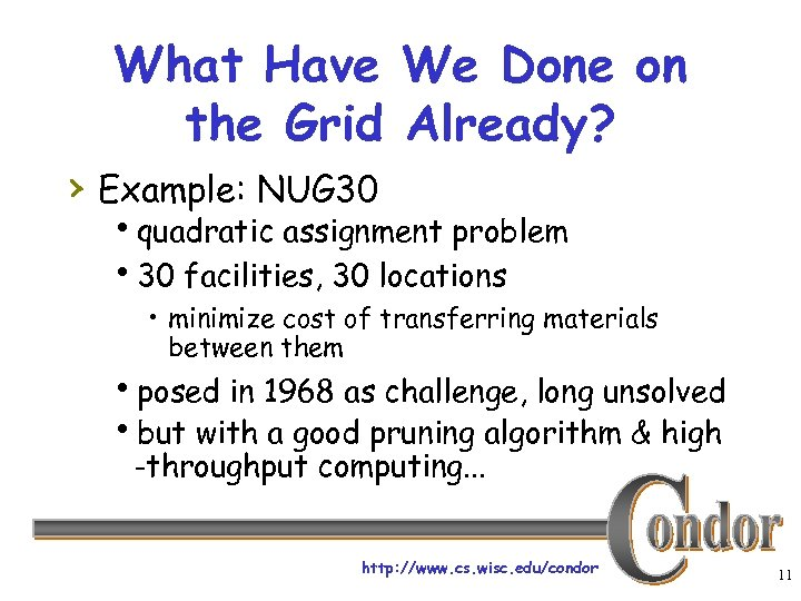What Have We Done on the Grid Already? › Example: NUG 30 hquadratic assignment