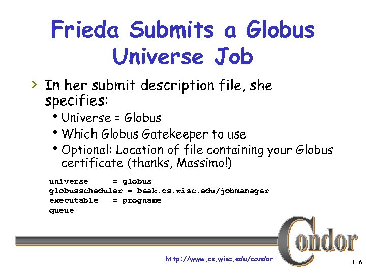 Frieda Submits a Globus Universe Job › In her submit description file, she specifies: