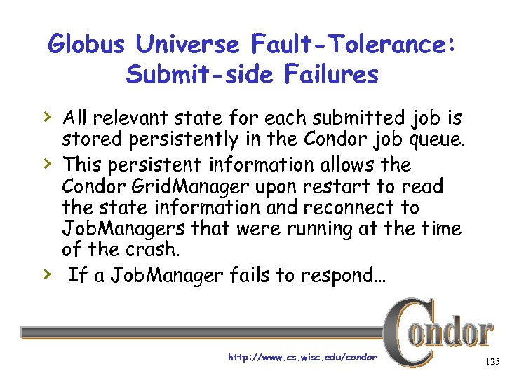 Globus Universe Fault-Tolerance: Submit-side Failures › All relevant state for each submitted job is