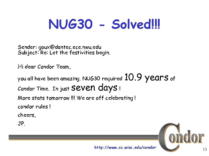 NUG 30 - Solved!!! Sender: goux@dantec. ece. nwu. edu Subject: Re: Let the festivities