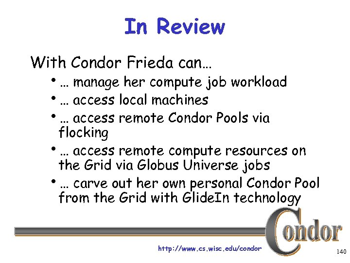 In Review With Condor Frieda can… h… manage her compute job workload h… access