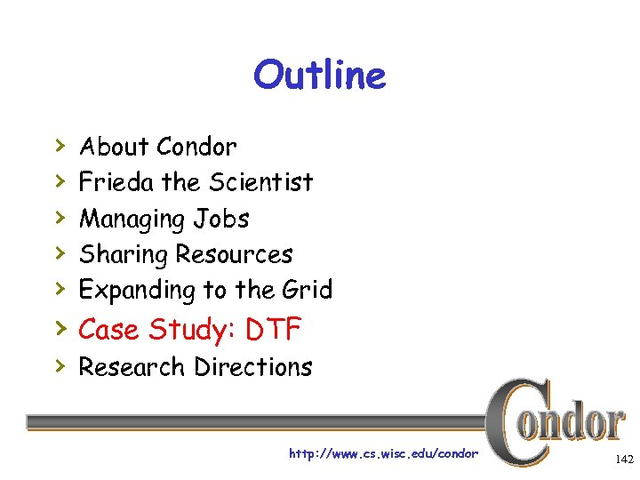 Outline › › › About Condor Frieda the Scientist Managing Jobs Sharing Resources Expanding