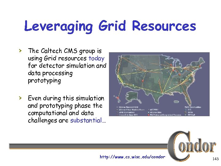 Leveraging Grid Resources › The Caltech CMS group is using Grid resources today for