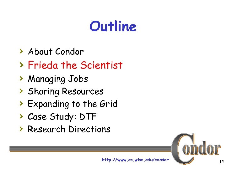 Outline › About Condor › Frieda the Scientist › › › Managing Jobs Sharing