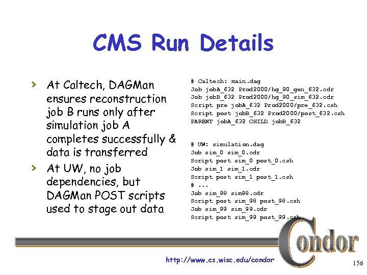 CMS Run Details › At Caltech, DAGMan › ensures reconstruction job B runs only
