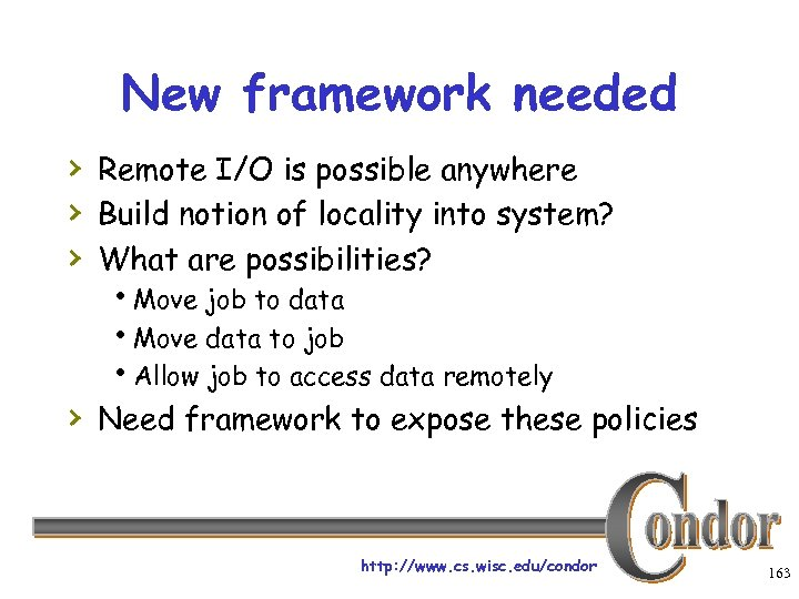 New framework needed › Remote I/O is possible anywhere › Build notion of locality