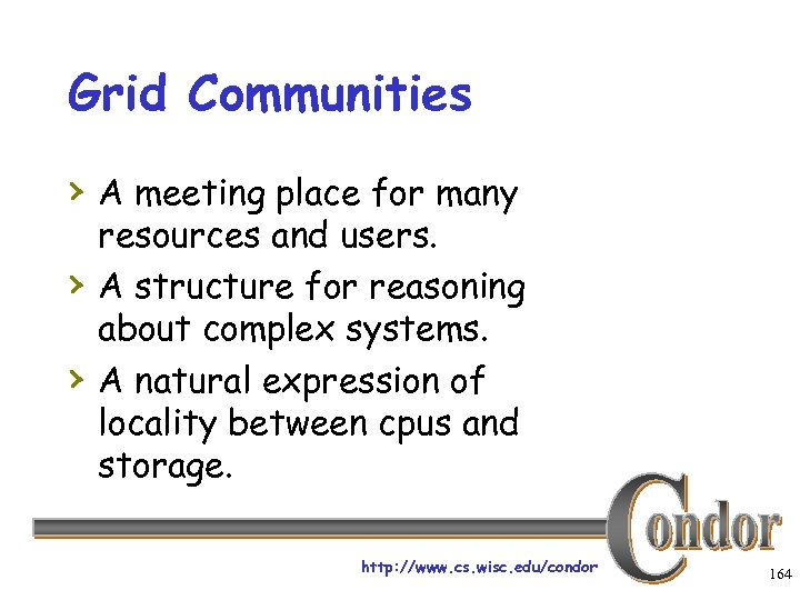 Grid Communities › A meeting place for many › › resources and users. A