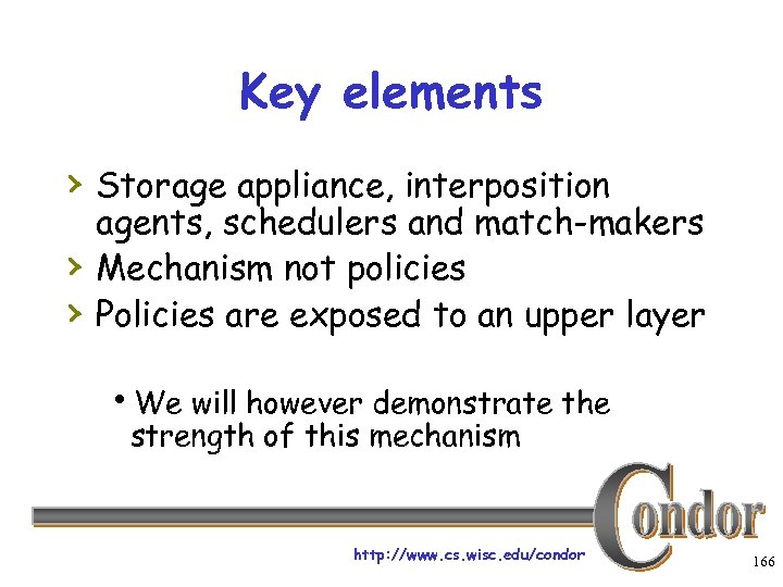 Key elements › Storage appliance, interposition › › agents, schedulers and match-makers Mechanism not