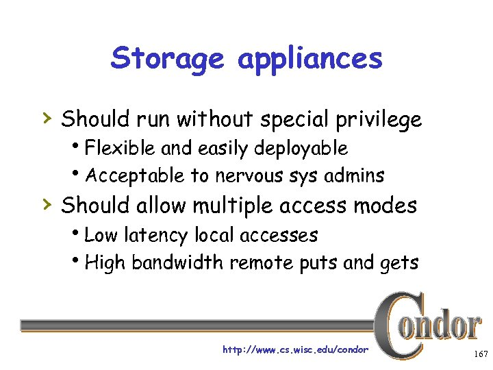 Storage appliances › Should run without special privilege h. Flexible and easily deployable h.
