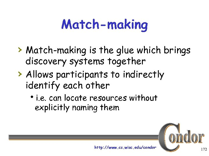 Match-making › Match-making is the glue which brings › discovery systems together Allows participants