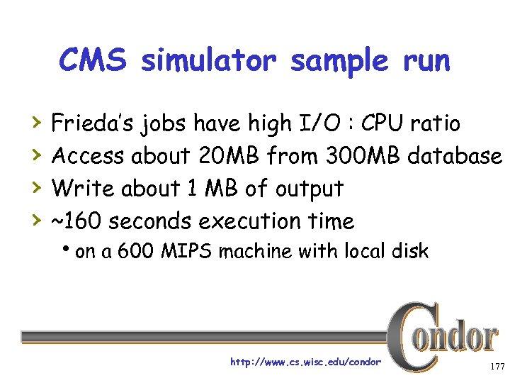CMS simulator sample run › › Frieda's jobs have high I/O : CPU ratio