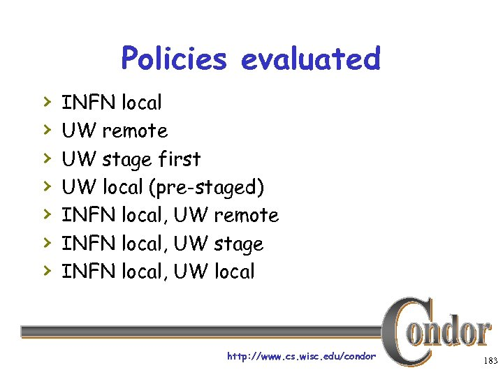 Policies evaluated › › › › INFN local UW remote UW stage first UW
