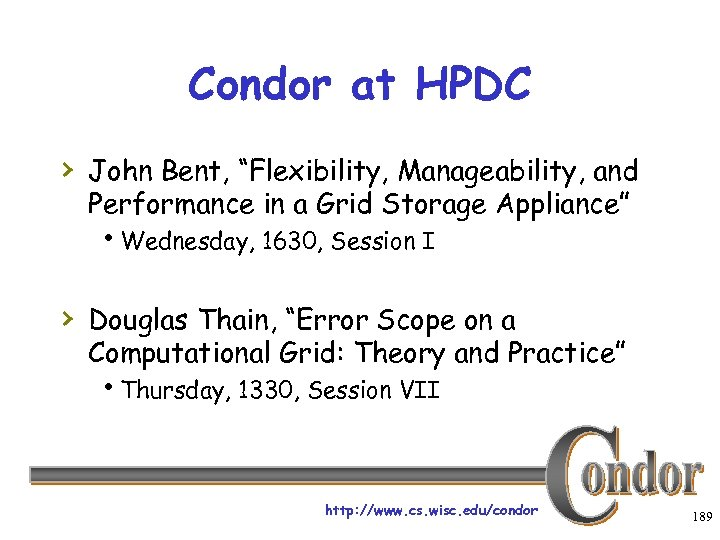 """Condor at HPDC › John Bent, """"Flexibility, Manageability, and Performance in a Grid Storage"""