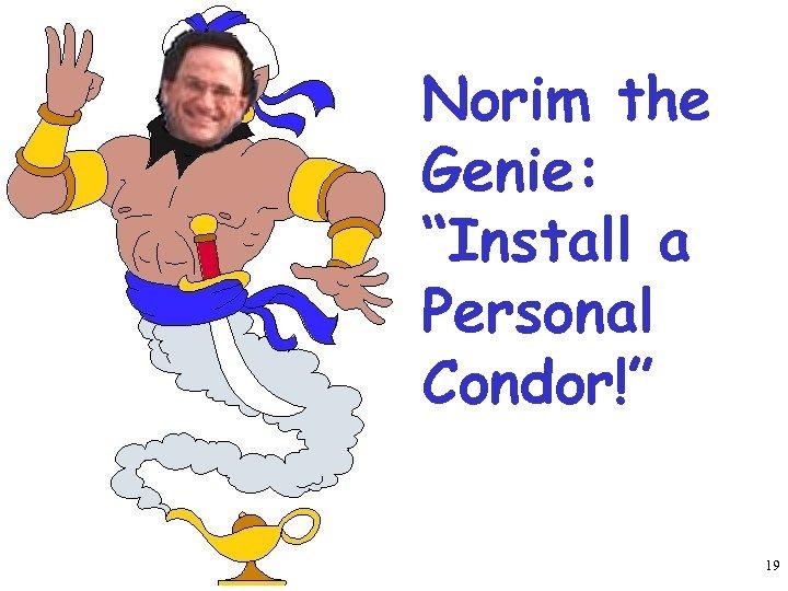 """Norim the Genie: """"Install a Personal Condor!"""" 19"""
