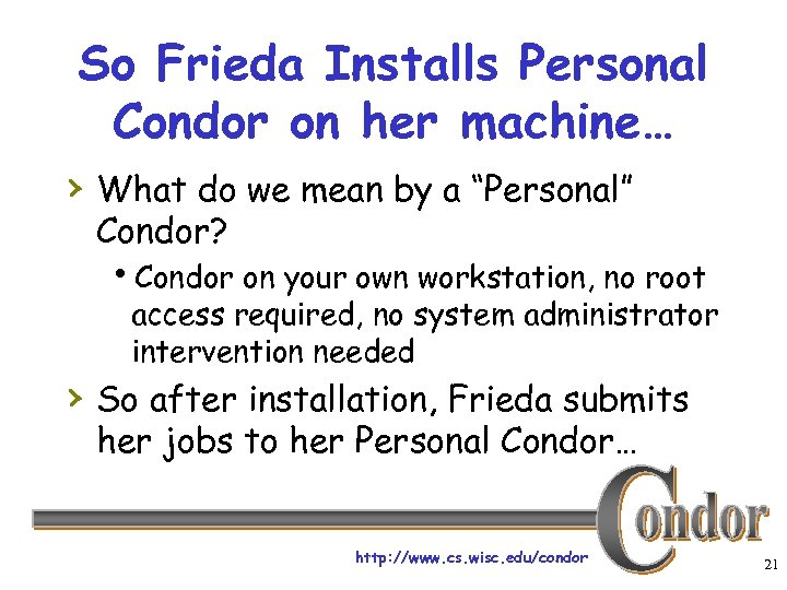 So Frieda Installs Personal Condor on her machine… › What do we mean by