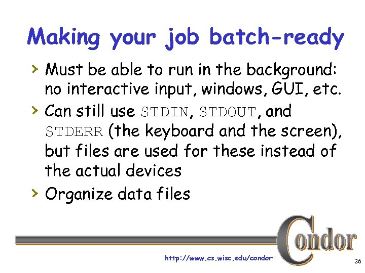 Making your job batch-ready › Must be able to run in the background: ›