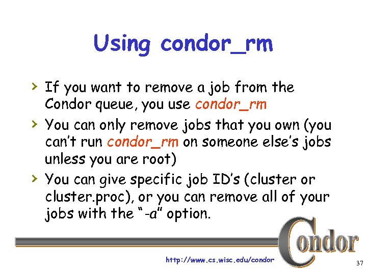 Using condor_rm › If you want to remove a job from the › ›