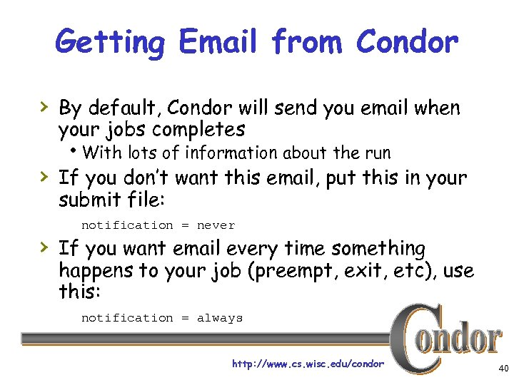 Getting Email from Condor › By default, Condor will send you email when your