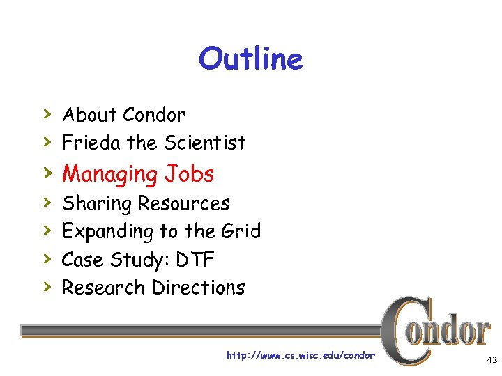 Outline › About Condor › Frieda the Scientist › Managing Jobs › › Sharing