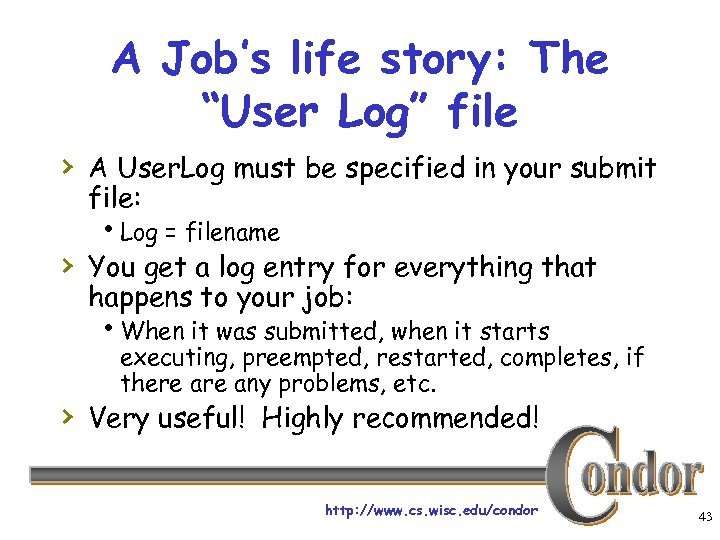 """A Job's life story: The """"User Log"""" file › A User. Log must be"""