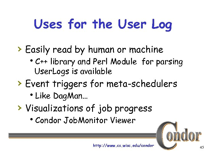 Uses for the User Log › Easily read by human or machine h. C++