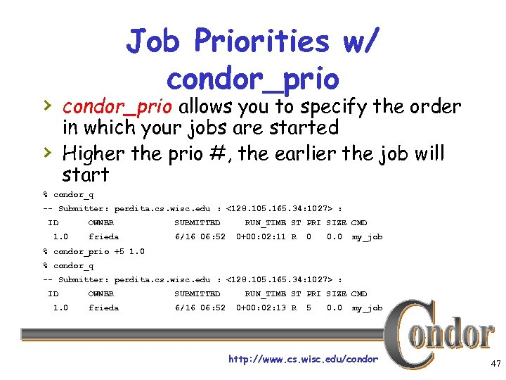 Job Priorities w/ condor_prio › condor_prio allows you to specify the order in which