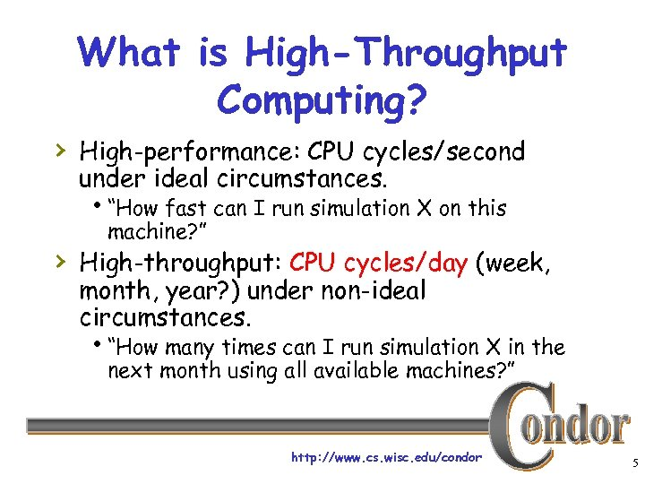 """What is High-Throughput Computing? › High-performance: CPU cycles/second under ideal circumstances. h""""How fast can"""