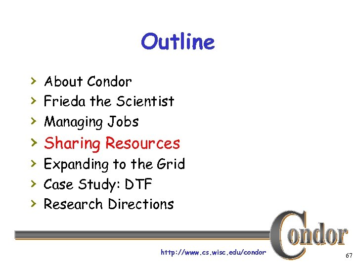 Outline › About Condor › Frieda the Scientist › Managing Jobs › Sharing Resources