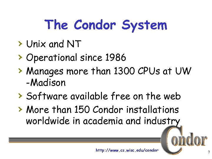 The Condor System › Unix and NT › Operational since 1986 › Manages more