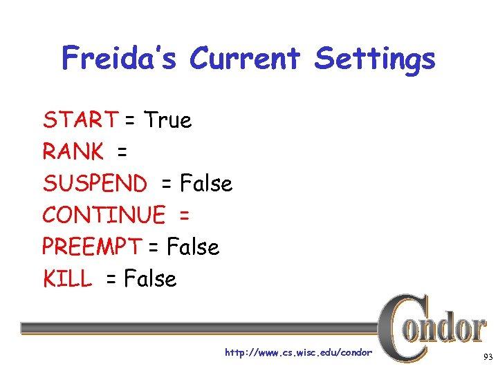 Freida's Current Settings START = True RANK = SUSPEND = False CONTINUE = PREEMPT