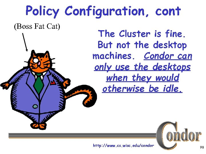Policy Configuration, cont (Boss Fat Cat) The Cluster is fine. But not the desktop