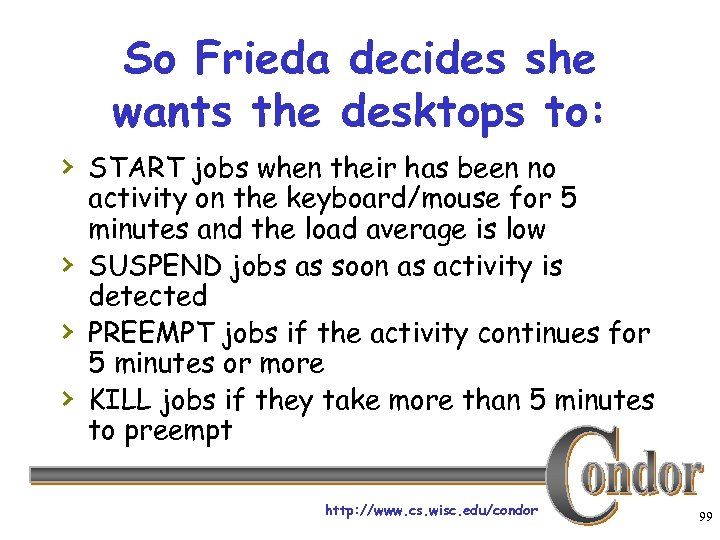So Frieda decides she wants the desktops to: › START jobs when their has
