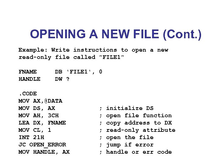 OPENING A NEW FILE (Cont. ) Example: Write instructions to open a new read-only