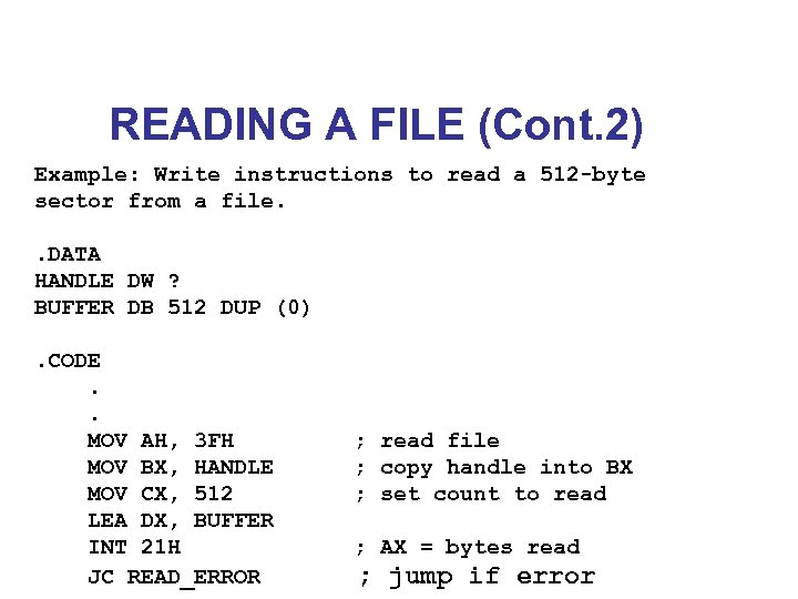 READING A FILE (Cont. 2) Example: Write instructions to read a 512 -byte sector