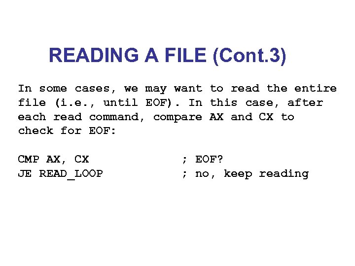 READING A FILE (Cont. 3) In some cases, we may want to read the