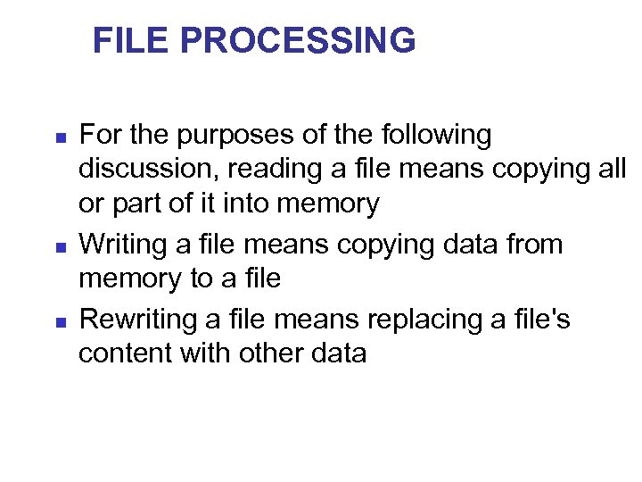 FILE PROCESSING n n n For the purposes of the following discussion, reading a