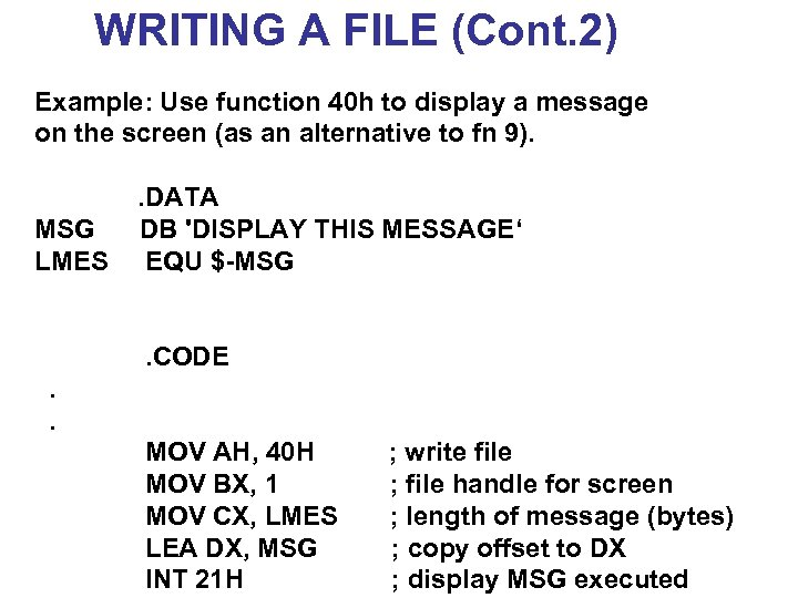 WRITING A FILE (Cont. 2) Example: Use function 40 h to display a message
