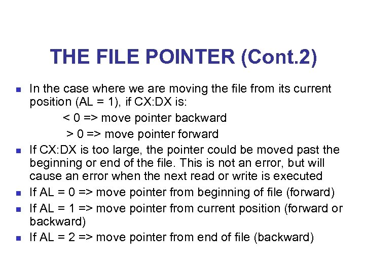 THE FILE POINTER (Cont. 2) In the case where we are moving the file